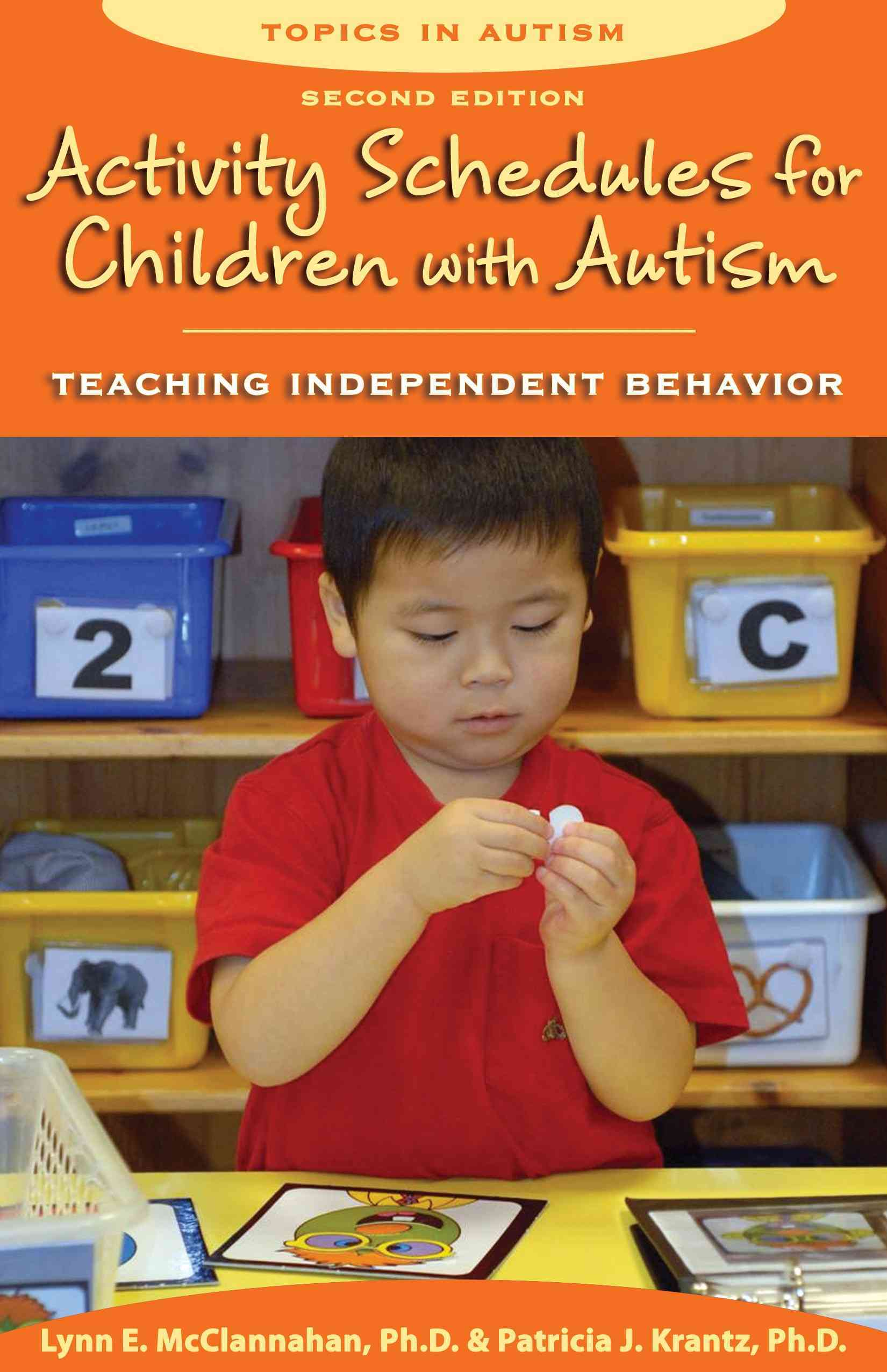 Activity Schedules for Children With Autism By McClannahan, Lynn E., Ph.D./ Krantz, Patricia J., Ph.D.